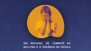 Dia Nacional de Combate ao Bullying